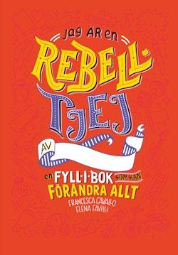 Jag är en rebelltjej : en fyll-i-bok som kan förändra allt