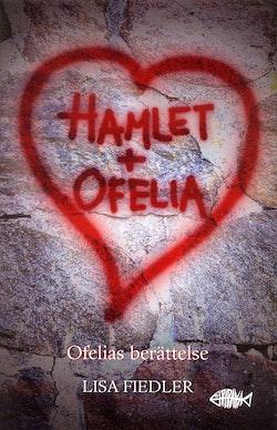 Hamlet + Ofelia : Ofelias berättelse