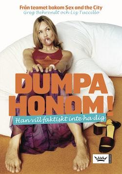 Dumpa honom! : han vill faktiskt inte ha dig