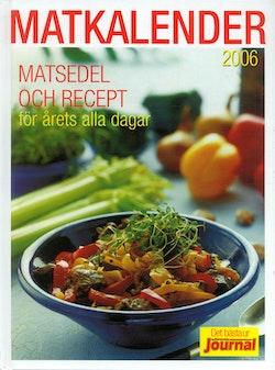 Matkalender : matsedel och recept för årets alla dagar : det bästa ur Hemmets journal. 2006