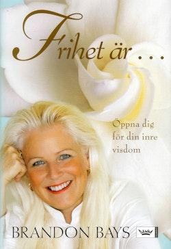 Frihet är... : Öppna dig för din inre visdom