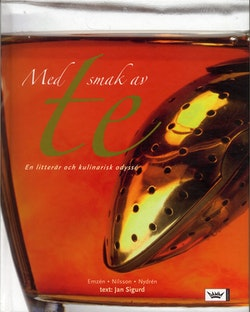 Med smak av te : En litterär och kulinarisk odyssé