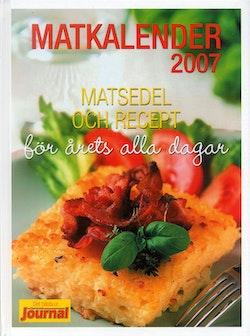 Matkalender : matsedel och recept för årets alla dagar. 2007