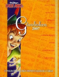 Gåvoboken 2007 : utvalda serier från Disneys sagolika värld : Kalle Anka, Musse Pigg, Peter Pan