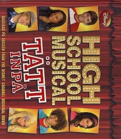 High School Musical. Tätt inpå