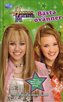 Hannah Montana. Bästa ovänner