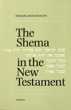The Shema in the New Testament : Deut 6:4-5 in significant passages