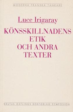 Könsskillnadens etik och andra texter