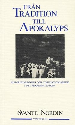 Från tradition till apokalyps : historieskrivning och civilisationskritik i