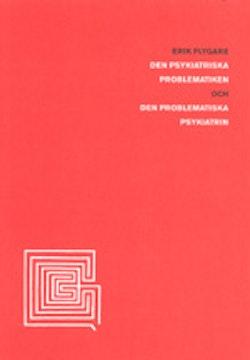 Den psykiatriska problematiken och den problematiska psykiatrin : sociologi