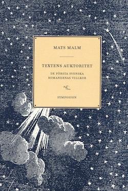 Textens auktoritet : de första svenska romanernas villkor