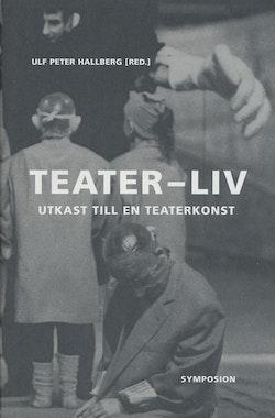 Teater-liv : utkast till en teaterkonst