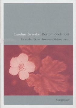 Bortom ödelandet : en studie i Stina Aronsons författarskap