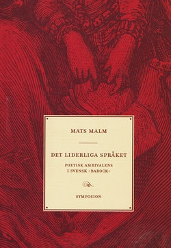 Det liderliga språket : poetisk ambivalens i svensk