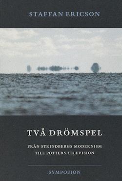 Två drömspel  : från Strindbergs modernism till Potters television