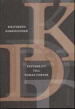Kritikens dimensioner : festskrift till Tomas Forser