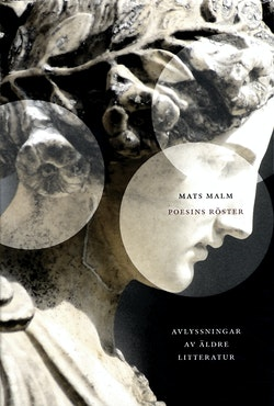 Poesins röster : avlyssningar av äldre litteratur