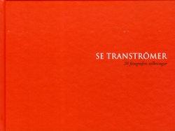 Se Tranströmer : 20 fotografers tolkningar