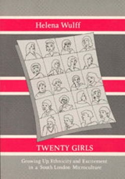 Twenty Girls : Growing Up, Ethnicity and Excitement in a South London Microculture