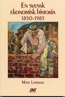 En svensk ekonomisk historia 1850-1985