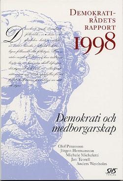 Demokrati och medborgarskap Demokratirådets rapport 1998