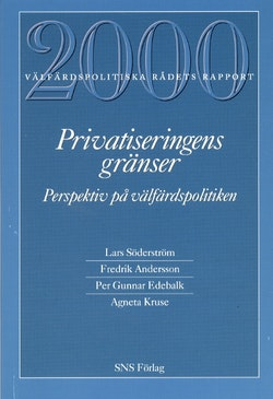 Privatiseringens gränser Välfärdspolitiska rådets rapport 2000