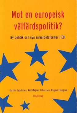 Mot en europeisk välfärdspolitik? Ny politik och nya samarbetsformer i EU