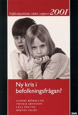 Ny kris i befolkningsfrågan Välfärdspolitiska rådets rapport 2001
