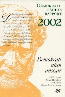 Demokrati utan ansvar Demokratirådets rapport 2002