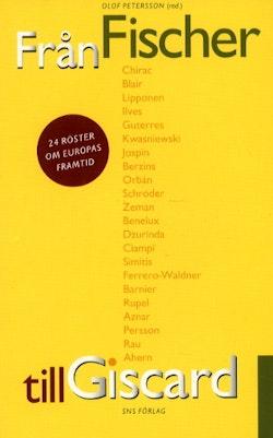 Från Fischer till Giscard 24 röster om Europas framtid