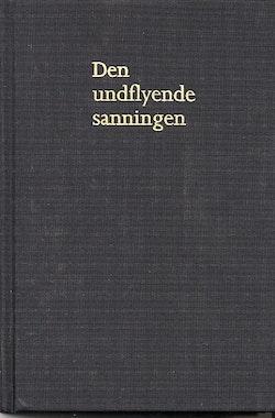 Den undflyende sanningen - En vänbok till Åke Ortmark