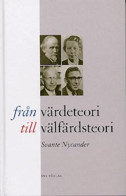 Från värdeteori till välfärdsteori : Nationalekonomin vid Stockholms högskola/Stockholms universitet 1904-2004