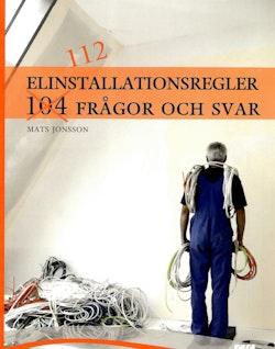 Elinstallationsregler : 112 frågor och svar