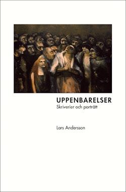 Uppenbarelser : skriverier och porträtt
