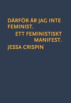 Därför är jag inte feminist : ett feministiskt manifest