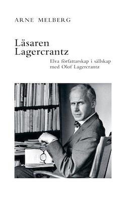 Läsaren Lagercrantz : elva författarskap i sällskap med Olof Lagercrantz