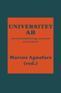 Universitet AB : om kommodifiering, marknad och akademi