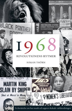 1968: Revolutionens rytmer - en berättelse om hur musik och uppror skakade världsordningen