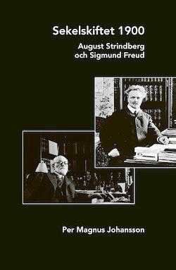 Sekelskiftet 1900 : August Strindberg och Sigmund Freud