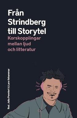 Från Strindberg till Storytel. Korskopplingar mellan ljud och litteratur