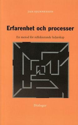 Erfarenhet och processer : en metod för reflekterande ledarskap