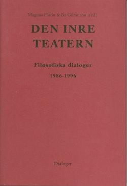 Den inre teatern : filosofiska dialoger 1986-1996