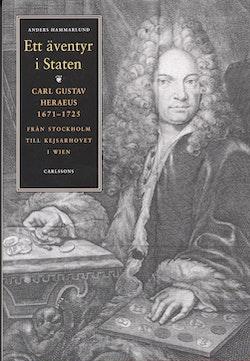 Ett äventyr i staten Carl Gustav Heraeus 1671-1725 Från Stockholm till