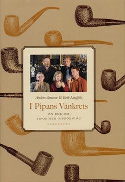 I pipans vänkrets : En bok om pipor och piprökning