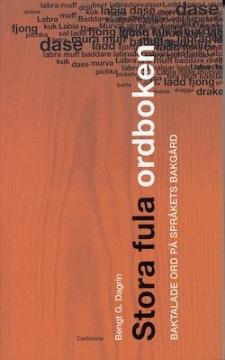 Stora fula ordboken : baktalade ord på språkets bakgård