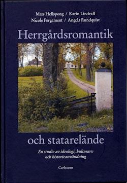 Herrgårdsromantik och statarelände : en studie av ideologi, kulturarv och historieanvändning
