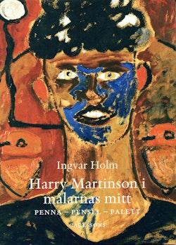 Harry Martinson i målarnas mitt : Penna - Pensel - Palett