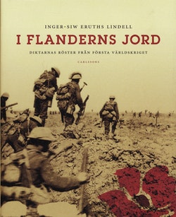 I Flanderns jord : Diktarnas röster från första världskriget