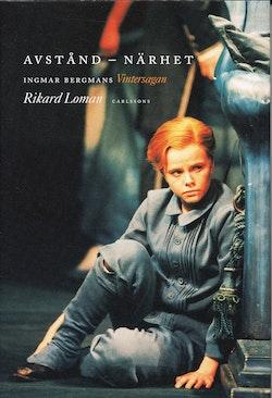 Avstånd - närhet : Ingmar Bergmans Vintersagan på Dramaten