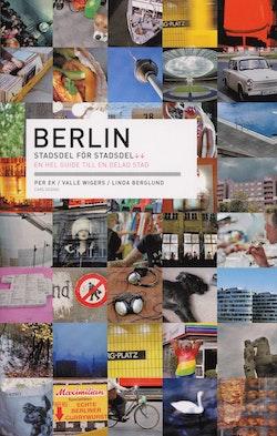 Berlin : stadsdel för stadsdel : en hel guide till en delad stad